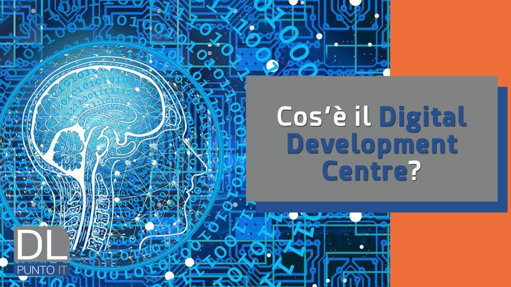 Cos'è il Digital Development Centre e perché è importante per i Dealer?