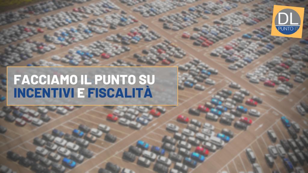 Incentivi e fiscalità: due fattori fondamentali per la ripresa dell'auto