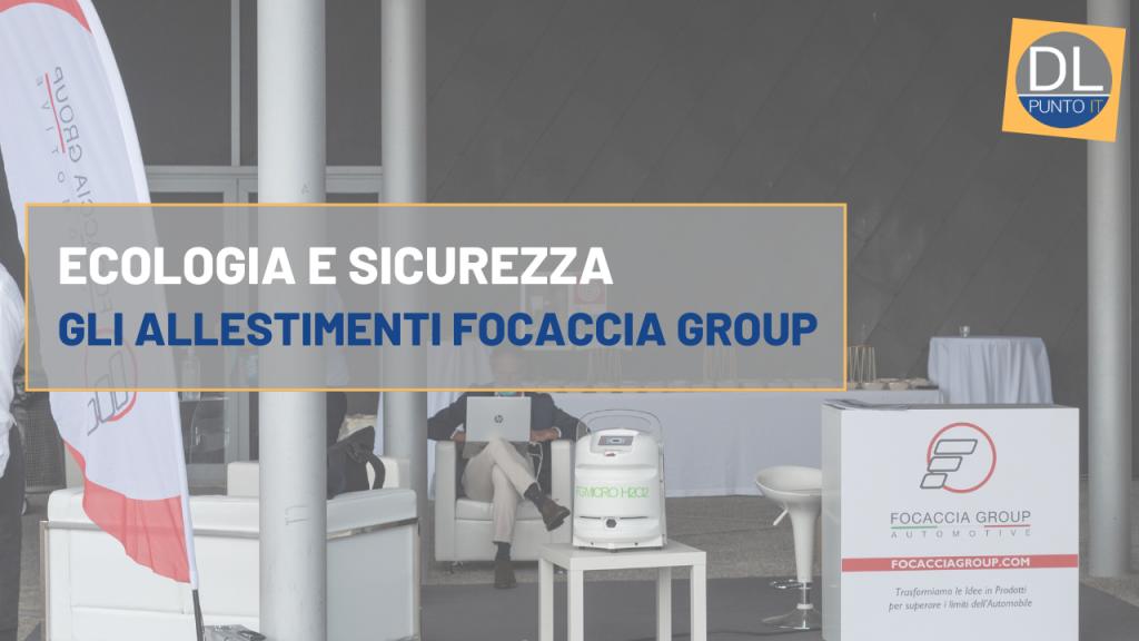 Ecologia e sicurezza: gli allestimenti di Focaccia Group