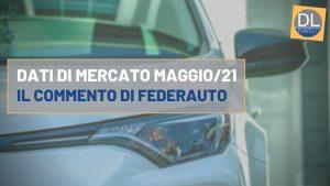 Mercato auto maggio 2021 Federauto