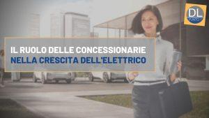 ruolo concessionarie crescita auto elettriche