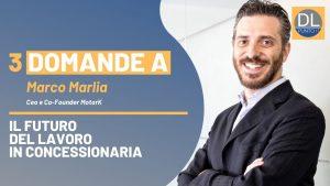 Il futuro del lavoro in concessionaria: ne parliamo con Marco Marlia (MotorK)