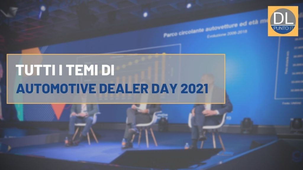 Tutti i focus di Automotive Dealer Day 2021